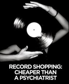 .Vinyl Record Shopping: Cheaper than a Psychiatrist More