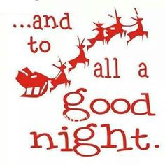 And to all a good night!!