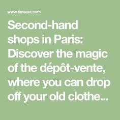 Second-hand shops in Paris: Discover the magic of the dépôt-vente, where you can drop off your old clothes and get some money back – Time Out Paris
