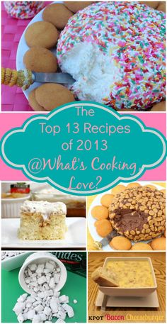 Top 13 Posts of 2013 - Whats Cooking Love?