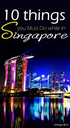 10 Things you Must Do while in Singapore #singapore #travel