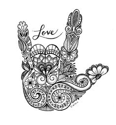 Sign language ASL I love you Zentangle Art Drawings Pen and ink Black and white Hand drawn Sign Language Art, Sign Language Tattoo, Dibujos Zentangle Art, Love Yourself Tattoo, I Love You Signs, I Love You Drawings, Marquesan Tattoos, Body Art Tattoos, Asl Tattoo