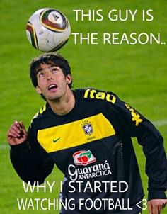 thats why i play and watching football ...