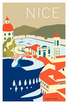 Nice - France French Riviera www. Retro Poster, Vintage Travel Posters, Poster On, Ville France, Poster Series, Travel Illustration, French Riviera, France Travel, Illustrations