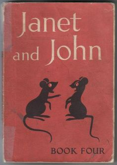 Janet and John Books - how did I ever develop a love for books when this rubbish was what I started with? Incredible.