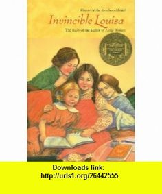 Invincible Louisa The Story of the Author of Little Women (9780756965464) Cornelia Meigs , ISBN-10: 0756965462  , ISBN-13: 978-0756965464 ,  , tutorials , pdf , ebook , torrent , downloads , rapidshare , filesonic , hotfile , megaupload , fileserve