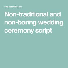 How To Write A Wedding Ceremony Ideas For The NonTraditional