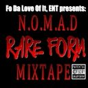 NOMAD - Rare Form  - Free Mixtape Download or Stream it