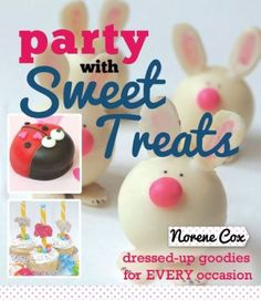 Party Planning - Party Ideas - Cute Food - Holiday Ideas -Tablescapes - Special Occasions And Events - Party Pinching - Party with Sweet Treats Book