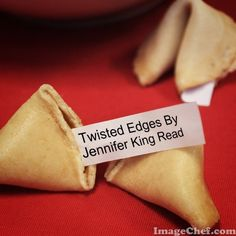 Fortune cookie said Twisted Edges By Jennifer King Read Yummy. A fairy dropped this cute fortune cookie on my desk while I was doing flower art ...