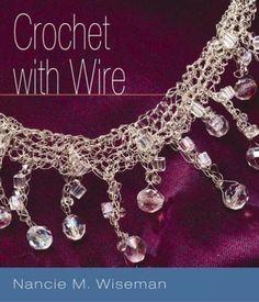 Crochet with Wire by Nancie M. Wiseman, http://www.amazon.co.uk/dp/1931499772/ref=cm_sw_r_pi_dp_gIIgrb03G88S7