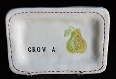 Grow a Pear - porcelain dish $28.00