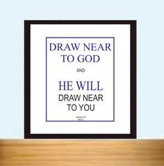 Bible Verse, DRAW NEAR to God...  James 4:8 Scripture Bible Verse Poster 8 x 10 by LoveLineSigns on Etsy
