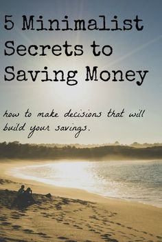 Struggling with saving money? Perhaps it's time to change the way you think. Minimalism offers a number of mindset shifts that might help! #1: we are not defined by what we own. Read on for more!   5 Minimalist Secrets to Saving Money #budgeting #minimalism