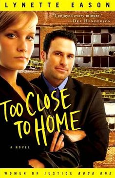 Too Close to Home by Lynette Eason (Book #1 - Women of Justice Series)