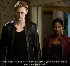 When you join Eric Northman's bloodline, you get a black tank and a leather jacket. LMAO!