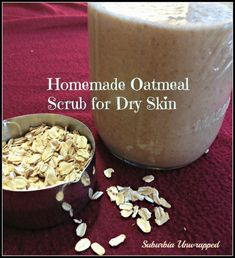 homemade oatmeal scrub dry skin remedies