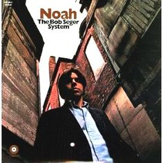 """""""Noah"""" (1969, Capitol) by The Bob Seger System.  His second LP for Capitol."""