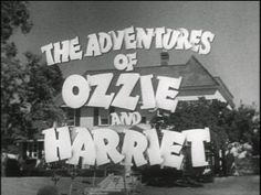 Ozzie and Harriet