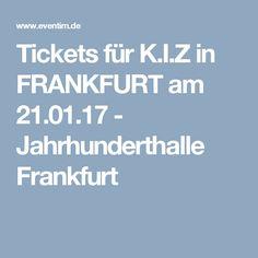 Tickets für K.I.Z in FRANKFURT am 21.01.17 - Jahrhunderthalle Frankfurt