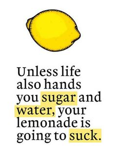 For those times when life gives you lemons…