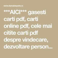Carti pdf in limba romana: 30 carti online pdf Carti Online, Beloved Book, Online Gratis, Good To Know, Parenting, Pdf, Humor, Math Equations, Reading
