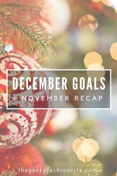 December Goals & November Recap // The Geeky Fashionista