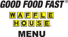 I want to eat at Waffle House. t  The closest one appears to be in Alaska    Waffle House Menu