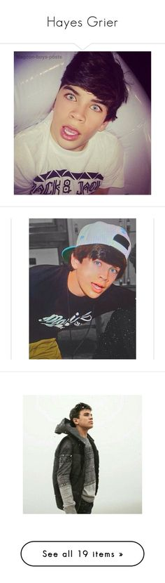"""Hayes Grier"" by niisabel ❤ liked on Polyvore featuring boys, hayesgrier, magcon, people, hayes grier, youtubers, hayes, youtube, boy and nash"