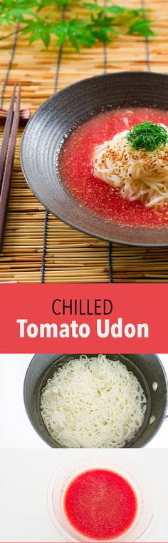Chilled udon in an ice-cold tomato seasme broth. The perfect noodle soup for a hot summer day.