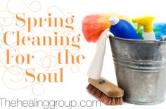 Great ideas to spring clean your soul while you spring clean your house!