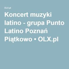 Koncert muzyki latino - grupa Punto Latino Poznań Piątkowo • OLX.pl