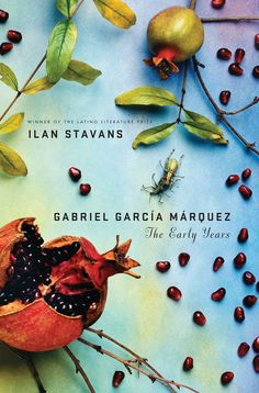 ilan stavans jason ramirez gabriel garcia marquez the early years  typography fonts for book covers