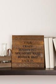 Tuck in Your Crazy Rustic Small Plaque