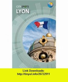 Lyon (Thomas Cook Cityspots) (9781848480582) , ISBN-10: 184848058X  , ISBN-13: 978-1848480582 ,  , tutorials , pdf , ebook , torrent , downloads , rapidshare , filesonic , hotfile , megaupload , fileserve