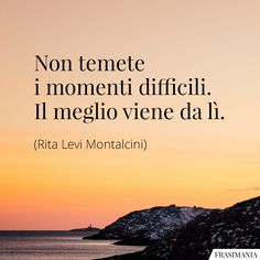 Italian Phrases, Italian Quotes, Positive Quotes, Motivational Quotes, Inspirational Quotes, Best Travel Quotes, Best Quotes, Magic Words, Meaningful Quotes