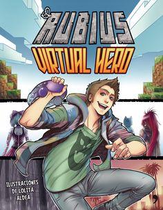 """""""Virtual Hero"""", un #comic extraordinario, ambientado en el universo de los videojuegos y protagonizado por la estrella más popular de YouTube, ElRubius."""