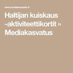 Haltijan kuiskaus -aktiviteettikortit »             Mediakasvatus