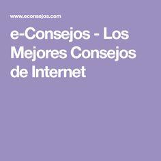e-Consejos - Los Mejores Consejos de Internet