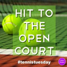 Hit to the Open Court