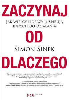 Jak wielcy liderzy inspirują innych do dzi Books To Read, My Books, Markus Zusak, Simon Sinek, Agatha Christie, Luther, Personal Development, Coaching, Signs