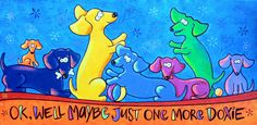 Ok Well Maybe Just One More Doxie by AEMgallery on Etsy