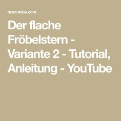 Der flache Fröbelstern - Variante 2 - Tutorial, Anleitung - YouTube Father, Youtube, Tutorials, Pai, Youtubers, Dads, Youtube Movies