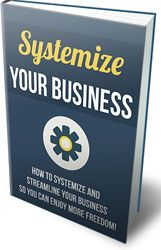 Systemize Your Business http://www.plrsifu.com/systemize-your-business/ eBooks, Master Resell Rights, Niche eBooks #Business The ability to do business on the World Wide Web has changed the way people think about companies, especially when it comes to the prospect of owning their own business. It seems as if the Internet is loaded with all sorts of potential, just