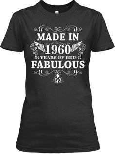 Made in 1960 - 54 Years of Being Fabulou   Teespring
