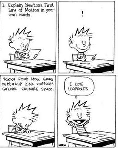 Calvin and Hobbes cartoons...or those   moments when you blank on a question on the final. haha.