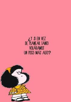 Kandəke: More Mafalda Words Quotes, Me Quotes, Funny Quotes, Sayings, More Than Words, Some Words, Mafalda Quotes, Great Quotes, Inspirational Quotes