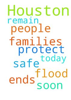 Pray for Houston -  Lord today I pray for those in need in Houston. I pray that people remain safe. That the flood ends soon. I pray that the families get what the need. Please protect them. In Jesus name I pray, Amen  Posted at: https://prayerrequest.com/t/QFX #pray #prayer #request #prayerrequest