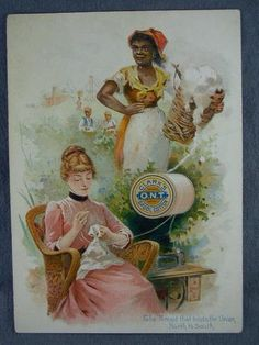 TRADE CARD NEGRO LADY PICKING COTTON WHITE WOMAN SEWING AD FOR CLARKS THREAD