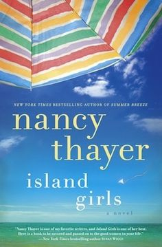 :Join my club: Nancy Thayer's Island Girls YOU'LL GET EMAILS OF:   Exclusive sneak previews of upcoming books, including Island Girls, coming out June 18, and A Nantucket Christmas, coming out in the fall.